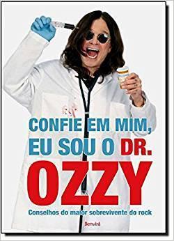 Livro - Confie em Mim, Eu Sou o Dr. Ozzy