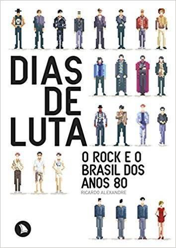 Livro - Dias de luta - O Rock e o Brasil dos anos 80