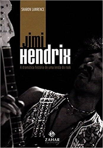 Livro - Jimi Hendrix - A Dramática História de uma Lenda do Rock