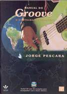 Livro – Manual do Groove - O Contrabaixo Completo