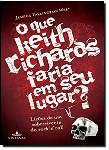 Livro - O que Keith Richards Faria em Seu Lugar?