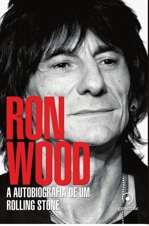 Livro - Ron Wood: A Autobiografia de um Rolling Stone
