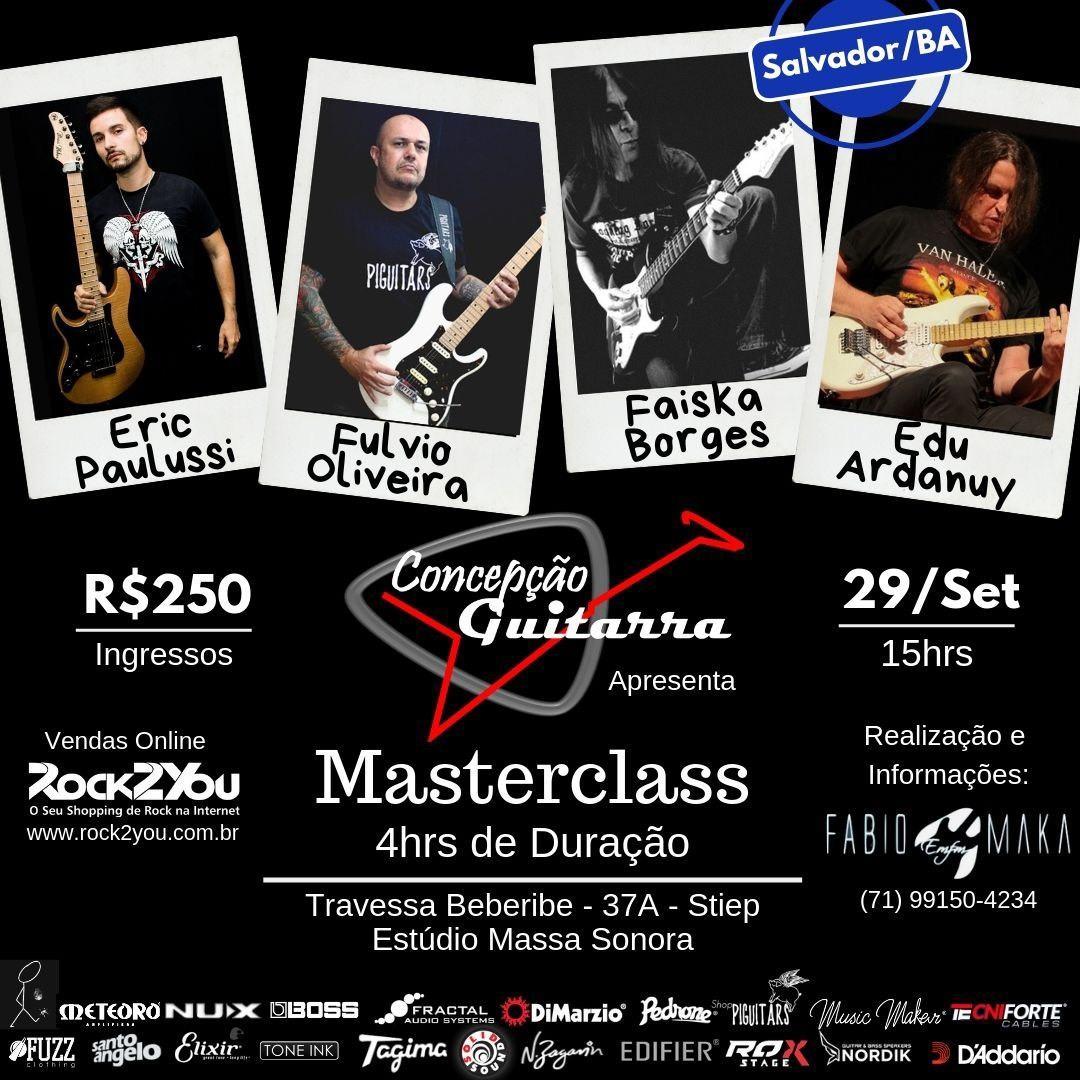 MASTERCLASS em Salvador dia 29 de Setembro - Especialização em Guitarra e Tecnologia com Faíska, Edu Ardanuy, Fúlvio Oliveira e Eric Paulussi