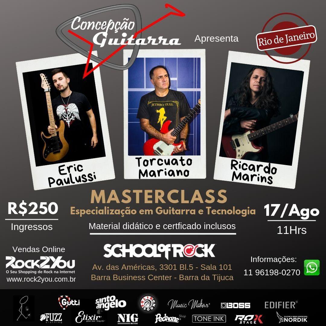 MASTERCLASS no Rio de Janeiro dia 17 de Agosto - Especialização em Guitarra e Tecnologia com  Torcuato Mariano, Ricardo Marins e Éric Paulussi