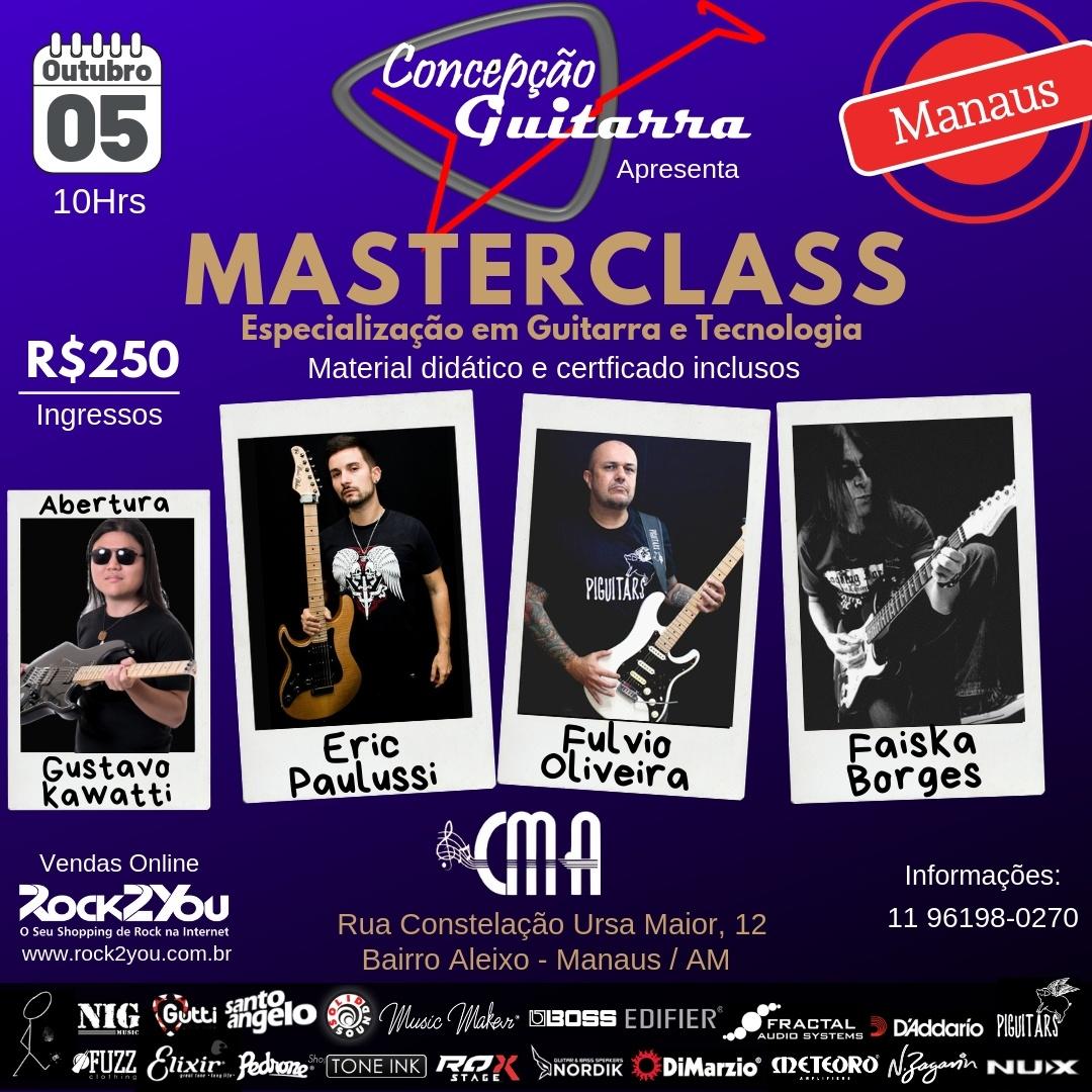 MASTERCLASS em Manaus dia 05 de Outubro - Especialização em Guitarra e Tecnologia com Gustavo Kawatti, Eric Palussi, Fulvio Oliveira e Faiska Borges