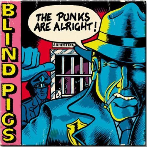 Vinil Blind Pigs - The Punks Are Alright
