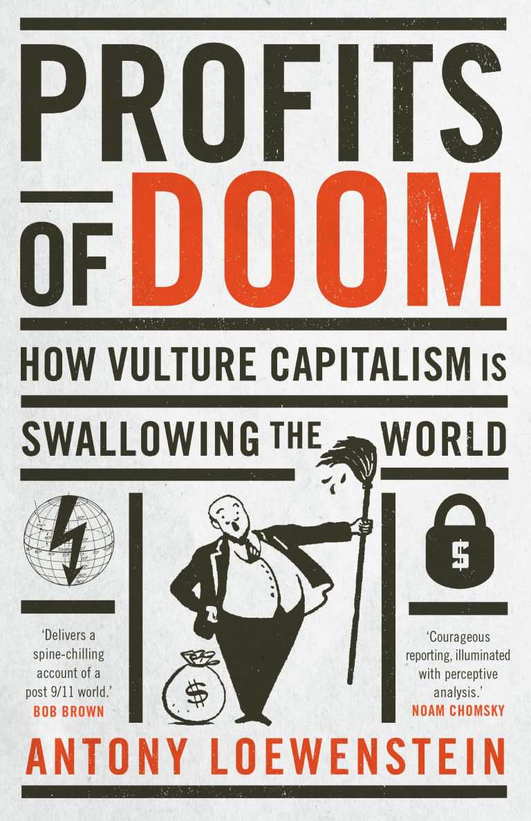 Profits of Doom: How Vulture Capitalism is Swallowing the World