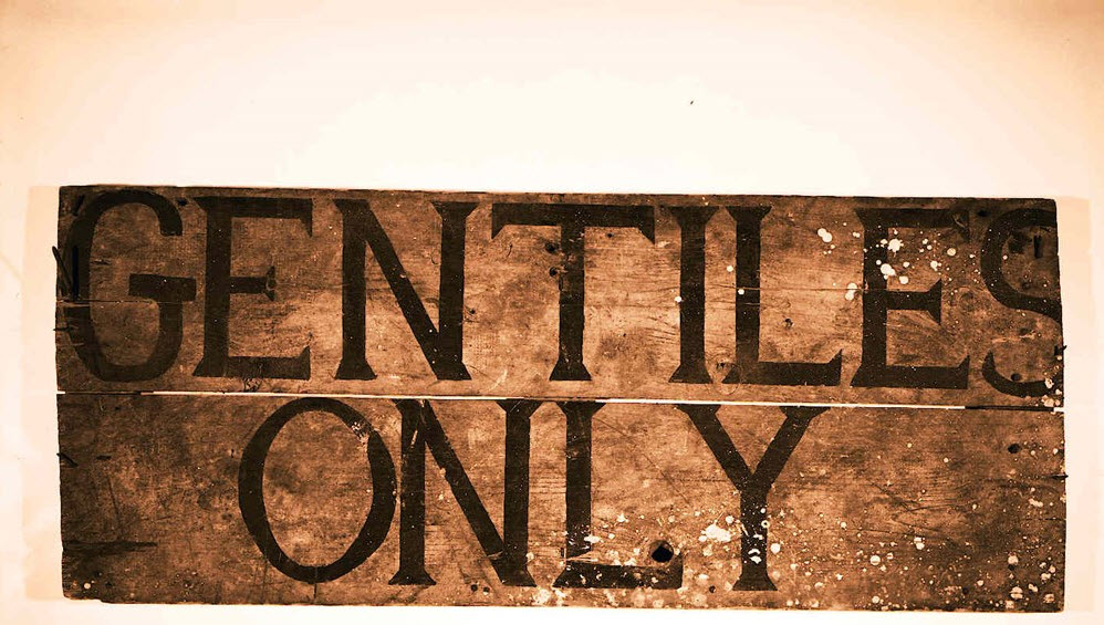 1930s anti-Semitic sign reading, 'Gentiles Only.' Source: Ontario Jewish Archives