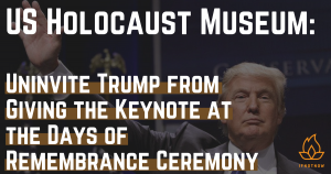 IfNotNow on Trump at Holocaust Memorial Museum