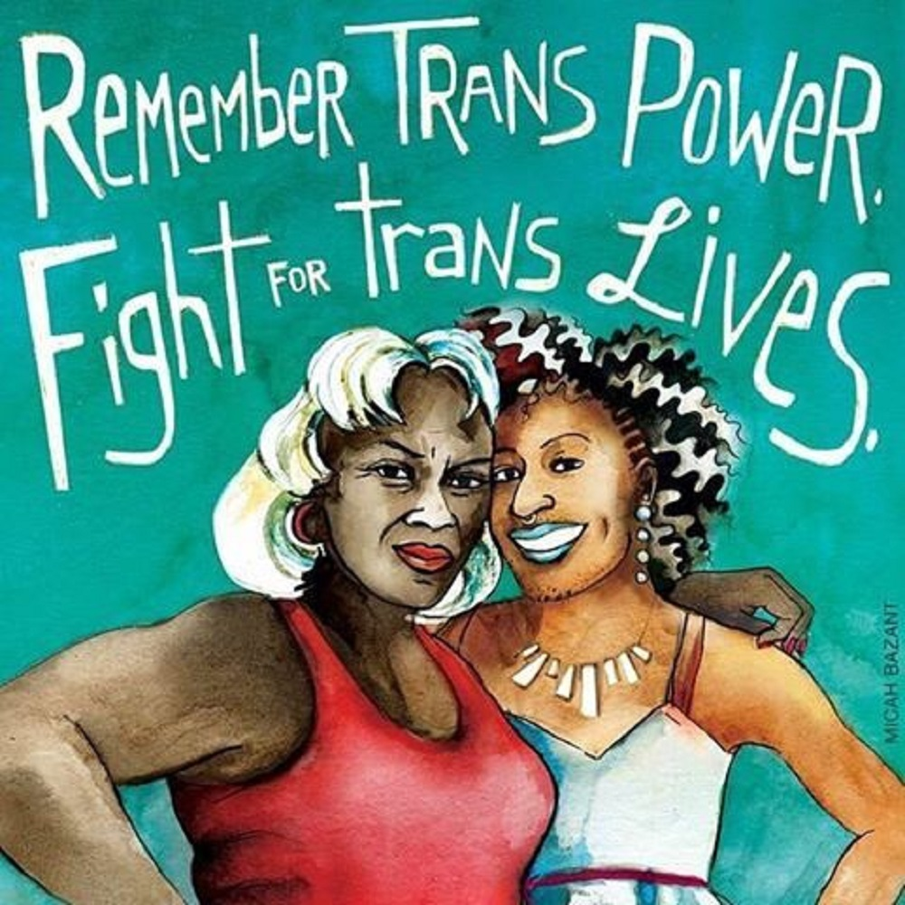 Remember Trans Power, Fight for Trans Lives artwork by Micah Bazant