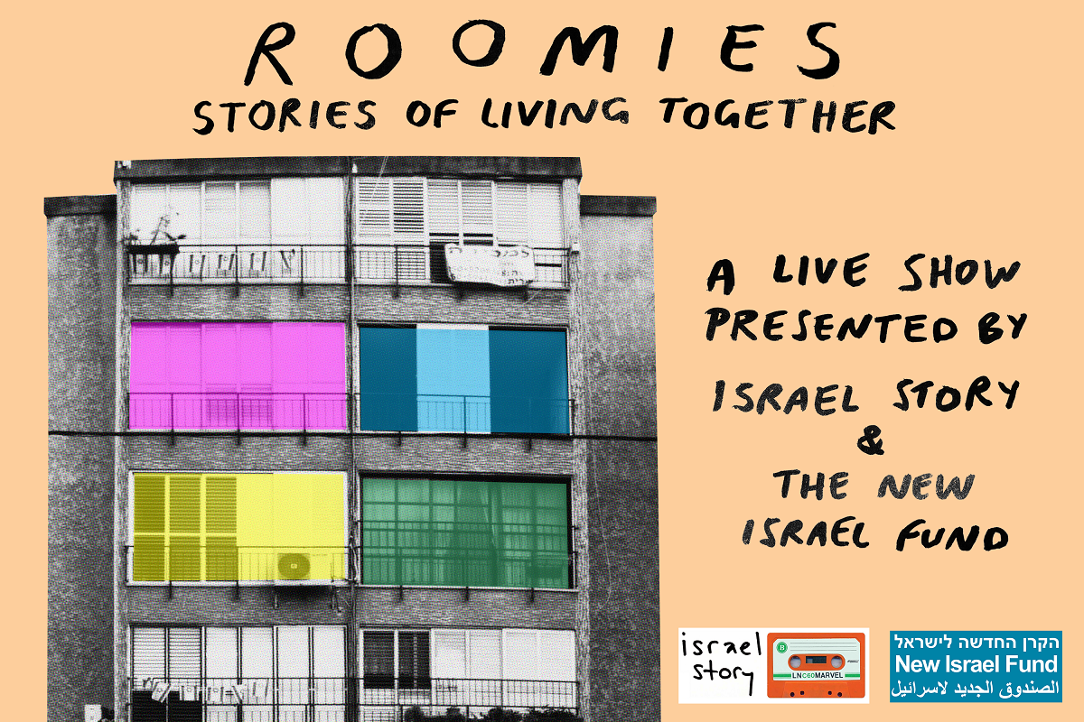 Roomies Stories of Living Together - A Live Radio Show presented by Israel Story Prodcast and the New Israel Fund