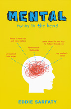 Mental: Funny in the Head, by Eddie Sarfaty