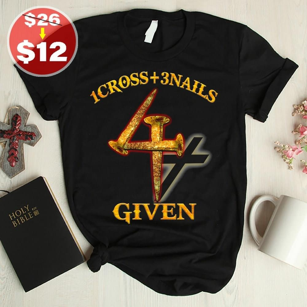 1 Cross Plus 3 Nails For Given T-shirt cotton t-shirt Hoodie Mug
