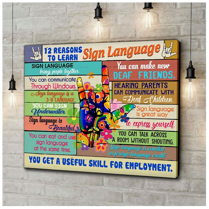 12 Reasons T Learn Sign Language You Get A Useful Skill For Employment Poster Canvas