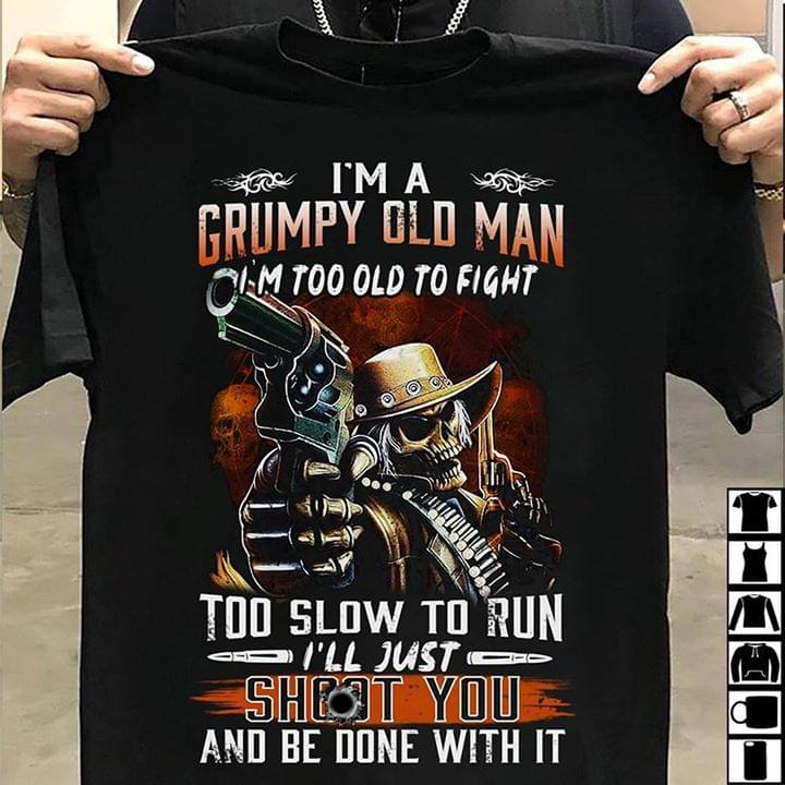 Im A Crumpy Old Man Just Shoot You And Be Done With It Skeleton Version cotton t-shirt Hoodie Mug