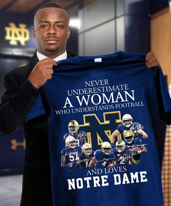 Never Underestimate A Woman Who Understand Football And Loves Notre Dame Fighting Irish Players Signed For Fan cotton t-shirt Hoodie Mug
