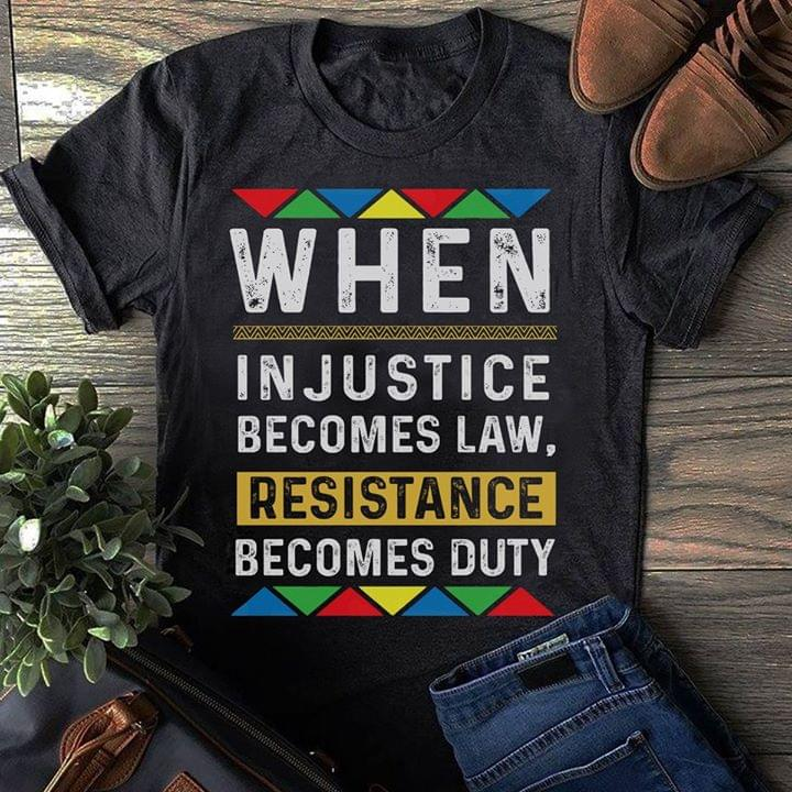 When Injustice Becomes Law Resistance Becomes Duty Thomas Jefferson Quote T Shirt cotton t-shirt Hoodie Mug