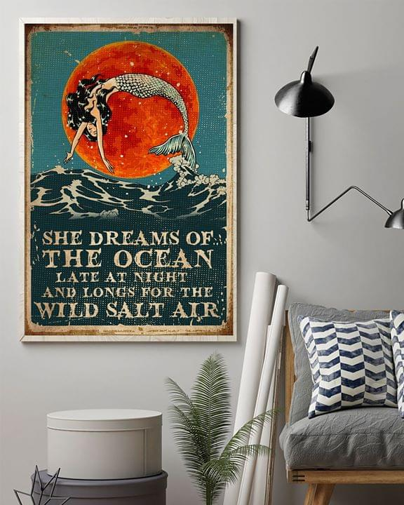 Mermaid She Dreams Of The Ocean Late At Night And Longs For The Wild Salt Air For Sea Lover Poster poster canvas