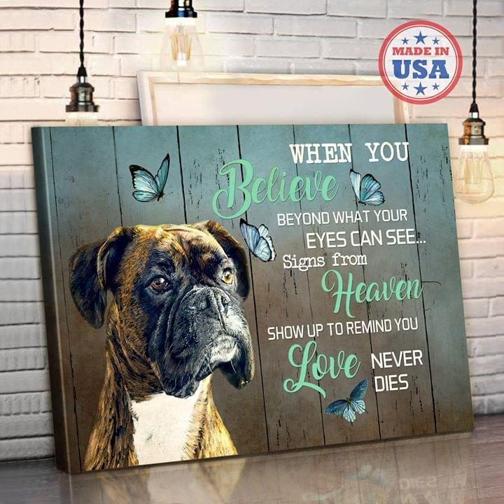 Boxer When You Believe Beyond What Your Eyes Can See Signs From Heaven Show Up To Remind You Poster poster canvas
