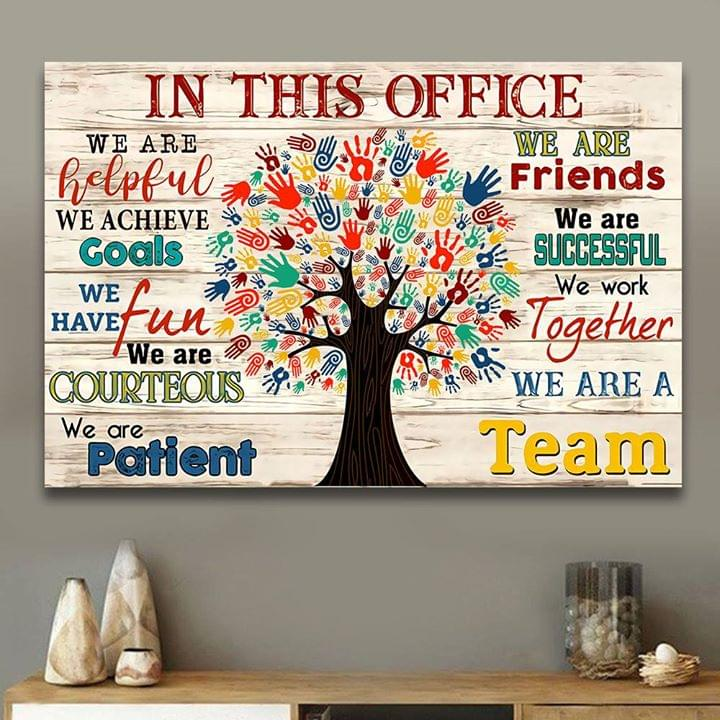 In This Office We Are Helpful Patient Friends We Are Team Hand Tree Poster poster canvas