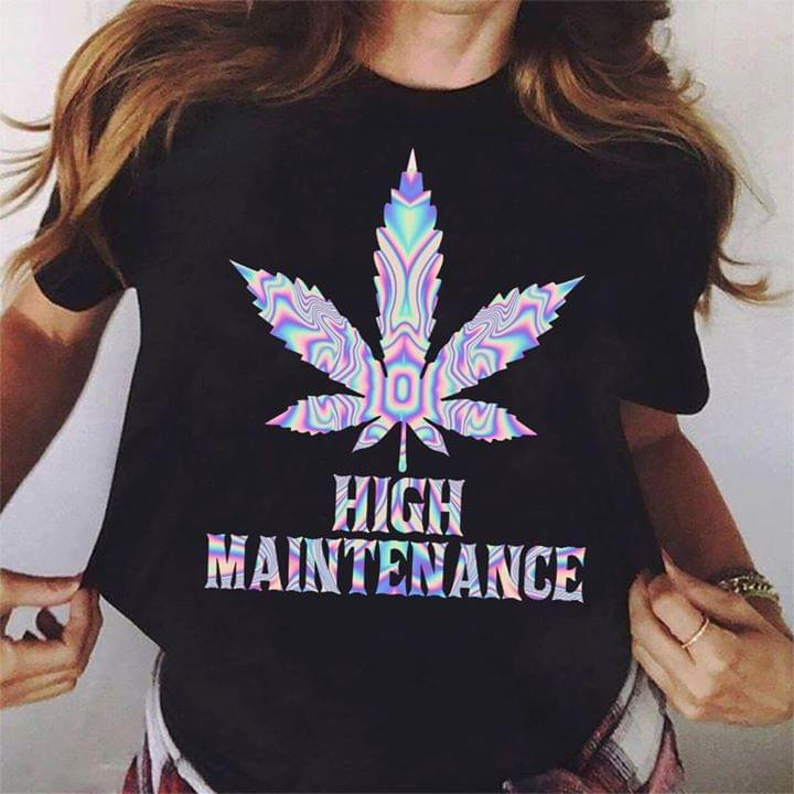 Official Weed High Maintenance T Shirt cotton t-shirt Hoodie Mug