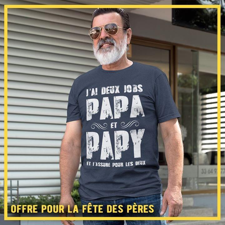 Jai Deux Jobs Papa Et Papy Et Iassure Pour Les Deux T Shirt cotton t-shirt Hoodie Mug