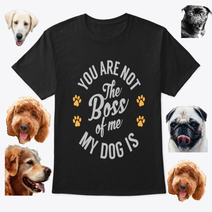 You Are Not The Boss Of Me My Dog Is For Lovers T Shirt cotton t-shirt Hoodie Mug