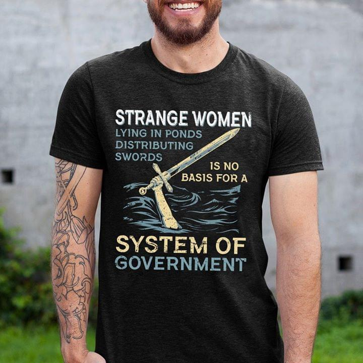 Strange Women Lying In Ponds Distributing Swords 1s No Basic For A System Of Goverment T Shirt cotton t-shirt Hoodie Mug