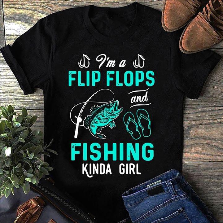 Im A Flip Flops And Fishing Kinda Girl T Shirt cotton t-shirt Hoodie Mug