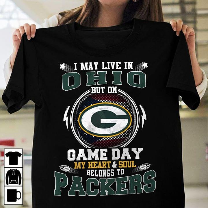 Green Bay Packers I May Live In Ohio But On Game Day My Heart Soul Belongs To Packers T Shirt cotton t-shirt Hoodie Mug