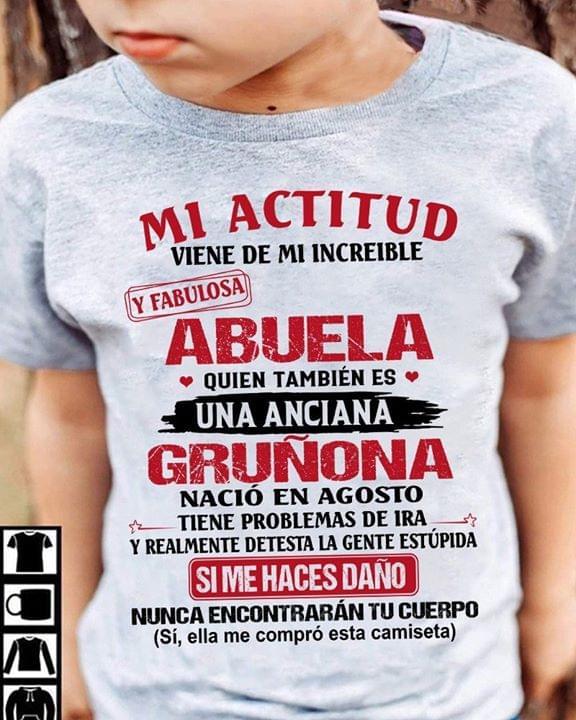 Mi Actitud Viene De Mi Increible Y Fabulosa Abuela Quien Tambi?n Es Una Anciana Grunona T Shirt cotton t-shirt Hoodie Mug
