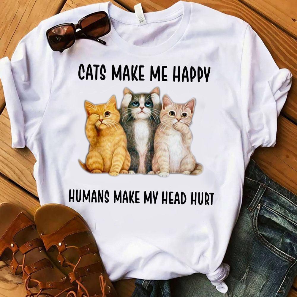 Cats Make Me Happy Humans Make My Head Hurt Funny T Shirt cotton t-shirt Hoodie Mug