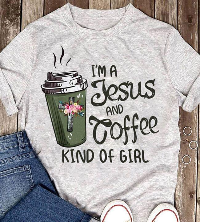 Im A Jesus And Coffee Kind Of Girl T Shirt cotton t-shirt Hoodie Mug