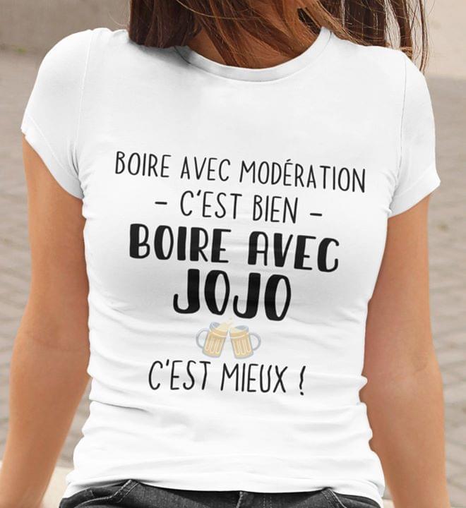 Boire Avec Moderation Cest Bien Boire Avec Jojo Cest Mieux T Shirt cotton t-shirt Hoodie Mug