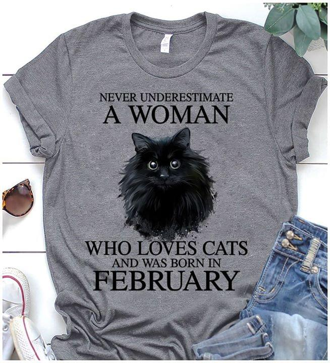 Never Underestimate A Woman Who Loves Cats And Was Born In February For Lovers T Shirt cotton t-shirt Hoodie Mug