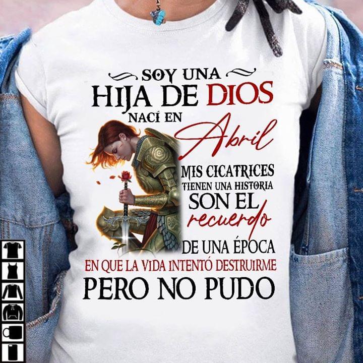 Soy Una Hija De Dios Naci En Abril Mis Cicatrices T Shirt cotton t-shirt Hoodie Mug
