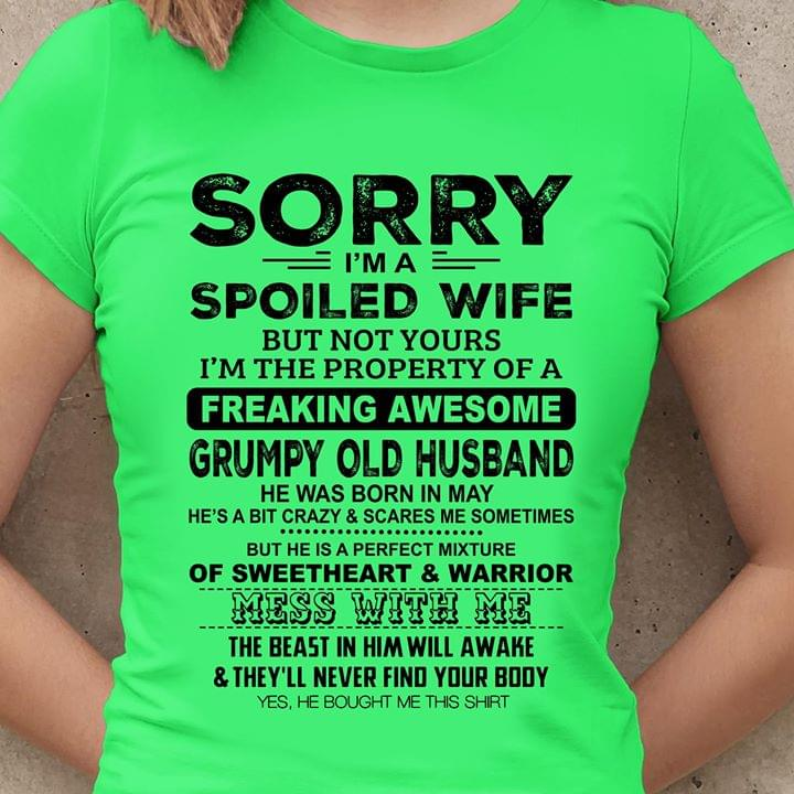 Sorry Im A Spoiled Me But Not Yours Im The Property Of A Freaking Awesome T Shirt cotton t-shirt Hoodie Mug