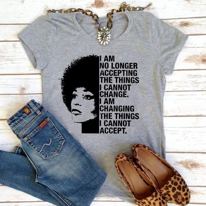 Angela Davis I Am No Longer Accepting The Things I Cannot Change I Am Changing The Things I Cannot Accept T Shirt cotton t-shirt Hoodie Mug