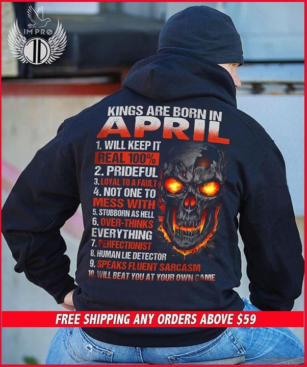 Kings Are Born In April 1 Will Keep It Real 100 cotton t-shirt Hoodie Mug