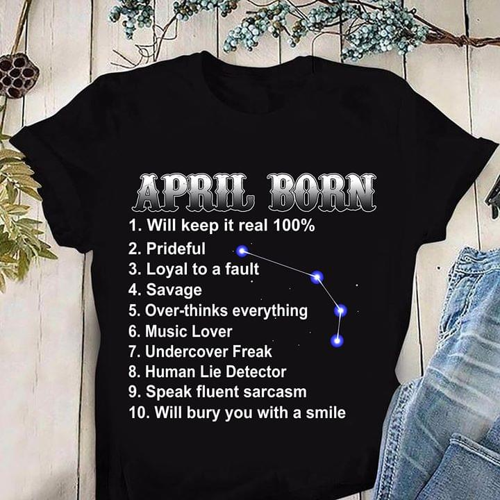 April Born Will Keep It Real 100 Percent Prideful Loyal To A Fault Savage For Lovers cotton t-shirt Hoodie Mug