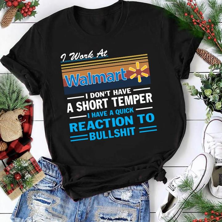 I Work At Walmart I Dont Have A Short Temper Funny Vintage cotton t-shirt Hoodie Mug