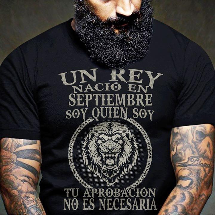 Un Rey Nacio En Septiembre Soy Quien Soy Tu Aprobacion No Es Necesaria cotton t-shirt Hoodie Mug