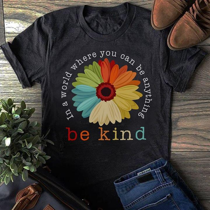 In A World Where You Can Be Anything Be Kind Sunflower Vintage cotton t-shirt Hoodie Mug