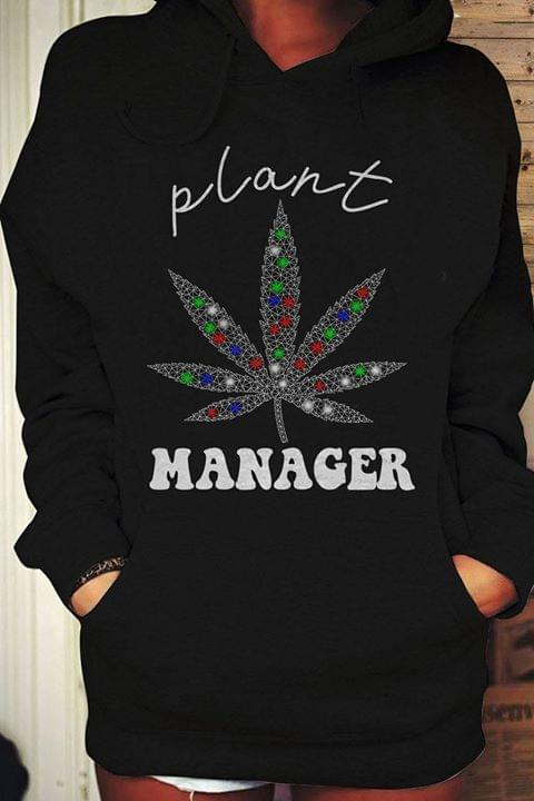 We Ed Plant Manager For Stoner Hoodie cotton t-shirt Hoodie Mug