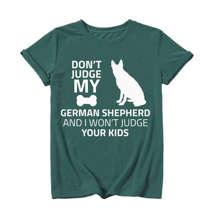Dont Judge My German Shepherd And I Wont Judge Your Kids For Lovers cotton t-shirt Hoodie Mug