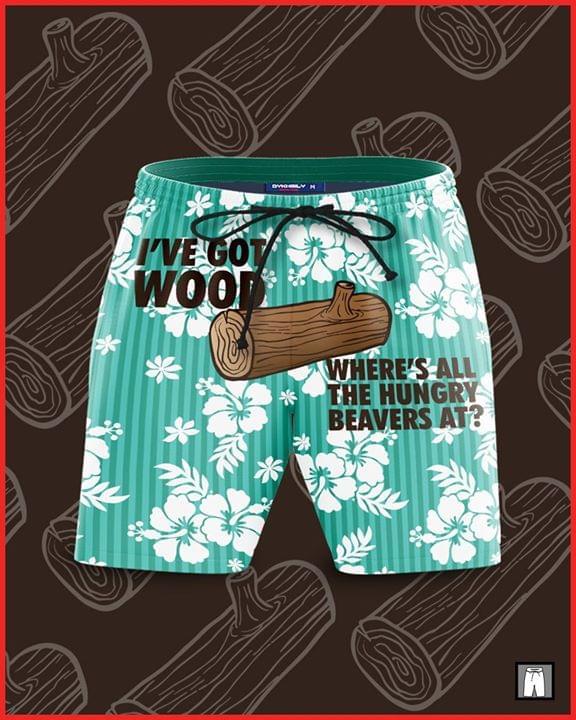 Ive Got Wood Wheres All The Hungry Beavers At 3d shirt hoodie sweatshirt
