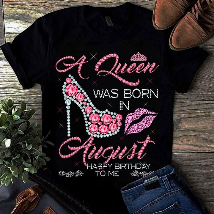 A Queen Was Born In August Happy Birthday To Me Diamond High Heel Lips For Lovers cotton t-shirt Hoodie Mug