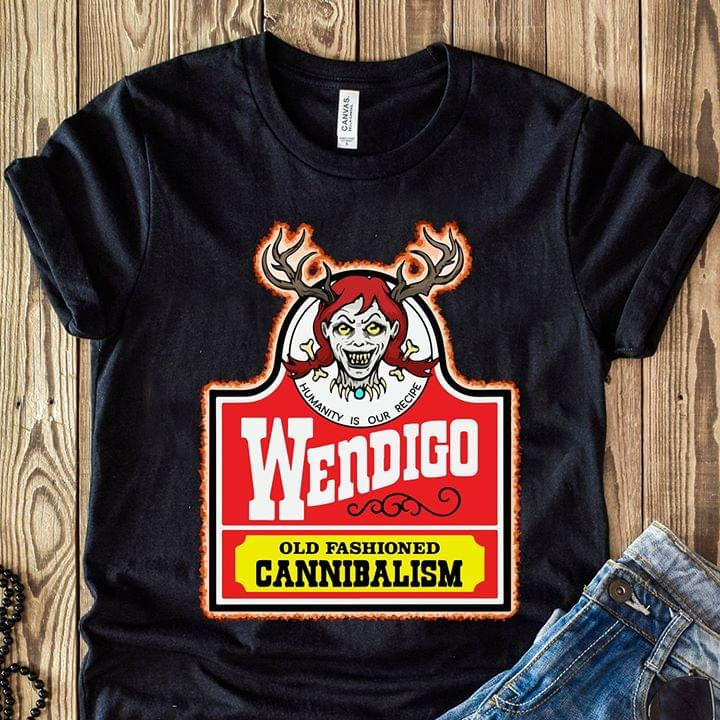 Wendigo Old Fashioned Cannibalism Humanity Is Our Recipe For Fan cotton t-shirt Hoodie Mug