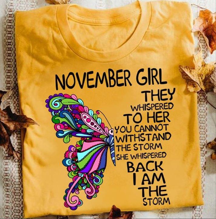 Butterfly Novemver Girl She Whispered Back I Am The Storm cotton t-shirt Hoodie Mug