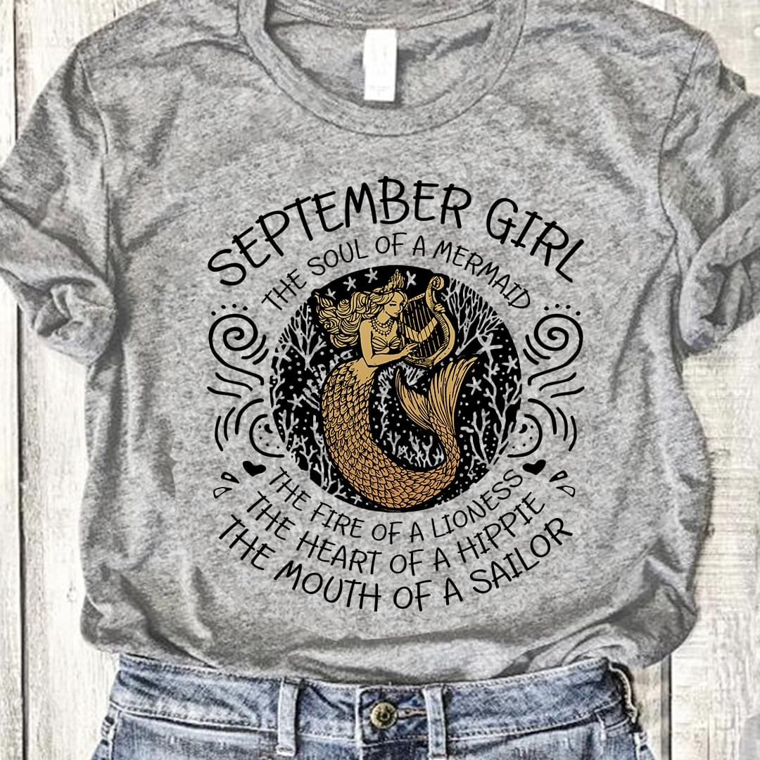 September Girl The Soul Of A Mermaid The Fire Of A Lioness The Heart Of A Hippoe The Mouth Of A Sailor cotton t-shirt Hoodie Mug